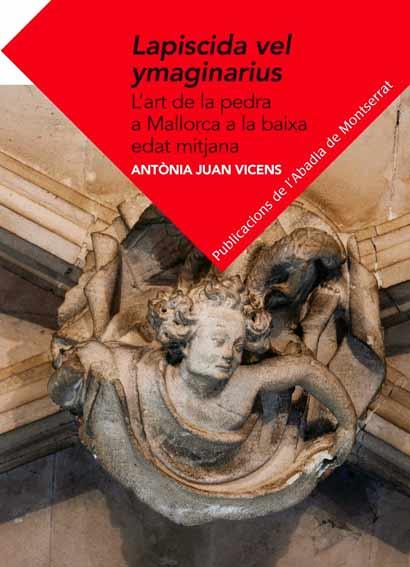 Lapiscida vel ymaginarius. L'art de la pedra a Mallorca a la baixa edat mitjana