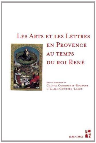 Les Arts et les lettres en Provence au temps du roi René