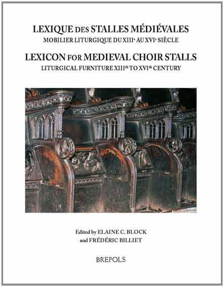 Lexique des stalles médiévales. Lexicon of Medieval Choir Stalls