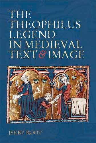 The Theophilus Legend in Medieval Text and Image