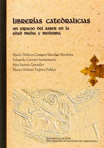 Librerías Catedralicias. Un espacio del saber en la Edad Media y Moderna