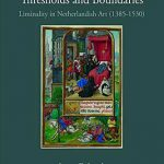 Thresholds and Boundaries: Liminality in Netherlandish Art (1385-1530)
