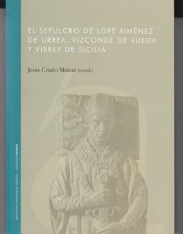 El sepulcro de Lope Ximénez de Urrea, vizconde de Rueda y virrey de Sicilia