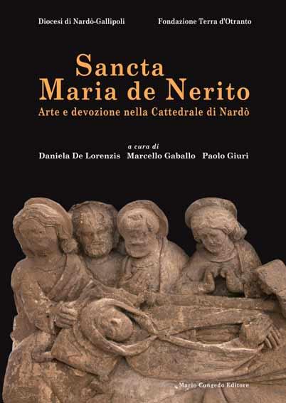 Sancta Maria De Nerito. Arte e devozione nella cattedrale di Nardò