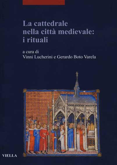 La cattedrale nella città medievale: i rituali