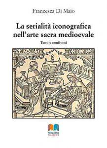 La serialità iconografica nell'arte sacra medioevale. Temi e confronti