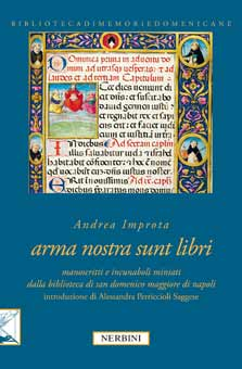 Arma nostra sunt libri. Manoscritti e incunaboli miniati della Biblioteca di San Domenico Maggiore di Napoli
