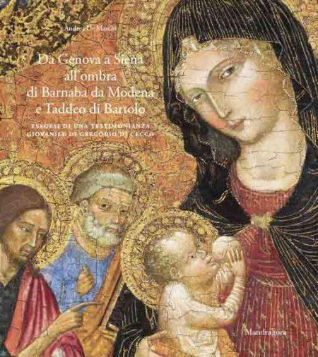 Da Genova a Siena all'ombra di Barnaba da Modena e Taddeo di Bartolo. Esegesi di una testimonianza giovanile di Gregorio di Cecco