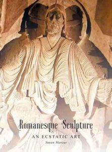 Romanesque Sculpture. An Ecstatic Art