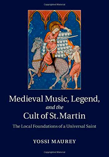 Medieval Music, Legend, and the Cult of St Martin: The Local Foundations of a Universal Saint