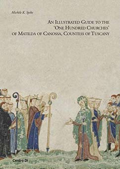 An illustrated Guide to One Hundred Churches of Matilda di Canossa, Countess of Tuscany