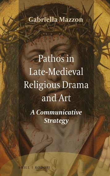 Pathos in Late-Medieval Religious Drama and Art: A Communicative Strategy