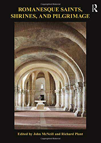 Romanesque Saints, Shrines, and Pilgrimage
