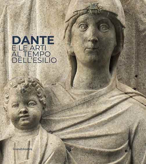Dante e le arti al tempo dell'esilio