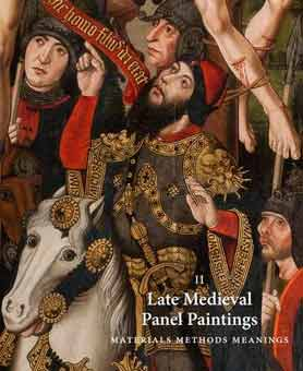 Late medieval panel paintings. Methods Materials Meanings