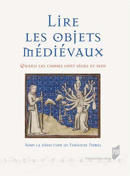 Lire les objets médiévaux : Quand les choses font signe et sens