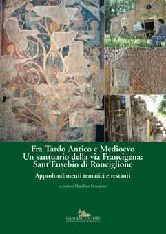 Fra Tardo Antico e Medioevo. Un santuario della via Francigena: Sant'Eusebio di Ronciglione