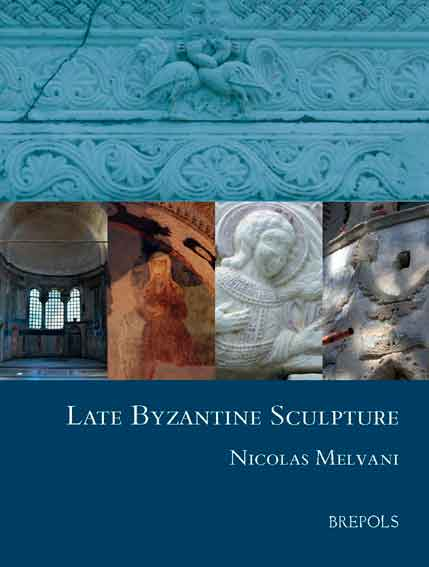 Late Byzantine Sculpture