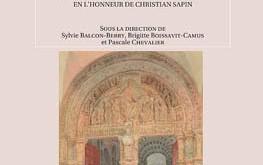 La mémoire des pierres. Mélanges d'archéologie, d'art et d'histoire en l'honneur de Christian Sapin