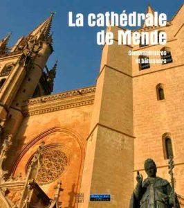 La cathédrale de Mende: Commanditaires et bâtisseurs