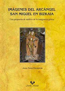 Imágenes del Arcángel San Miguel en Bizkaia: Una propuesta de análisis de la imaginería gótica