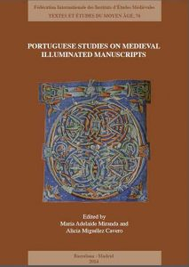 Portuguese Studies on Medieval Illuminated Manuscripts. New approaches and methodologies