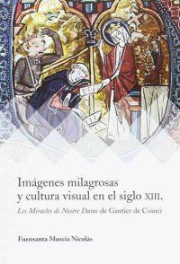 Reseña: Imágenes milagrosas y cultura visual en el siglo XIII: Les miracles de Notre Dame de Gautier de Coinci