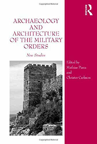 Archaeology and Architecture of the Military Orders. New Studies