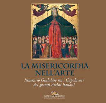 La Misericordia nell'Arte. Itinerario giubilare tra i Capolavori dei grandi Artisti Italiani