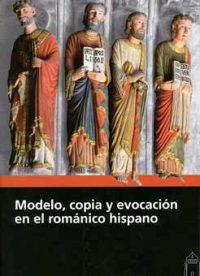 Modelo, copia y evocación en el románico hispano