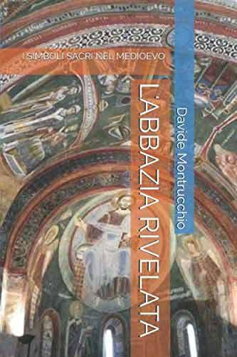 L'Abbazia rivelata: I simboli sacri nel medioevo