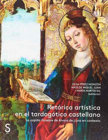 Retórica artística en el tardogótico Castellano: La capilla fúnebre de Álvaro de Luna en contexto