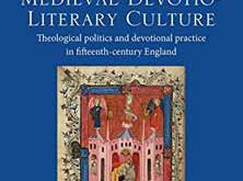 Nicholas Love's Mirror and Late Medieval Devotio-literary Culture: Theological Politics and Devotional Practice in Fifteenth-century England