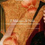 Il Maestro di Nola. Un vertice impareggiabile del tardogotico a Napoli e in Campania