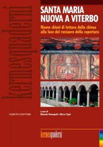 Santa Maria Nuova a Viterbo. Nuove chiavi di lettura della chiesa alla luce del restauro della copertura