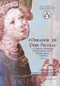 L'obrador de Pere Nicolau i la segona generació de pintors del Gòtic Internacional a València