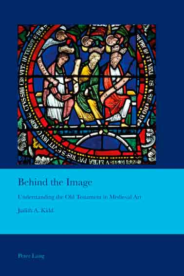 Behind the Image: Understanding the Old Testament in Medieval Art