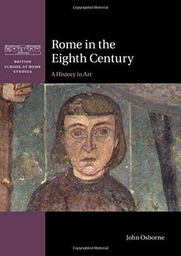 Rome in the Eighth Century: A History in Art