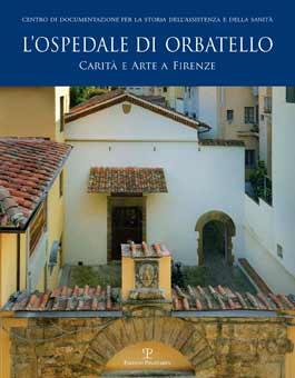 L'Ospedale di Orbatello: carità e arte a Firenze