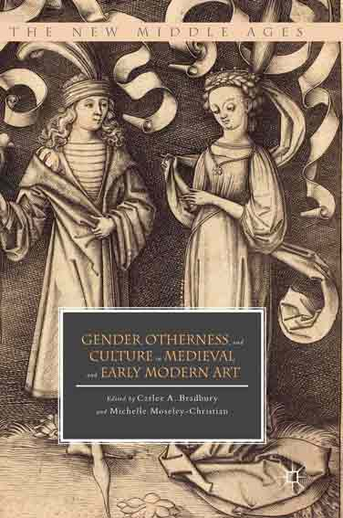 Gender, Otherness, and Culture in Medieval and Early Modern Art