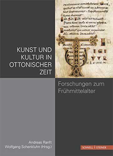 Kunst und Kultur in ottonischer Zeit. Forschungen zum Frühmittelalter