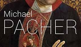Michael Pacher. Zwischen Zeiten und Räumen