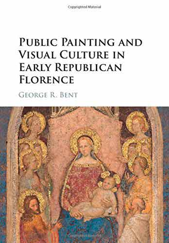 Public Painting and Visual Culture in Early Republican Florence