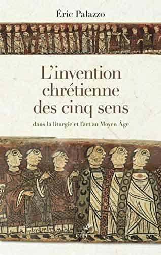L'invention chrétienne des cinq sens dans la liturgie et l'art au Moyen Âge