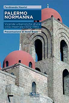 Palermo Normanna. Vicende Urbanistiche d'Una Città Imperiale (1072-1194)
