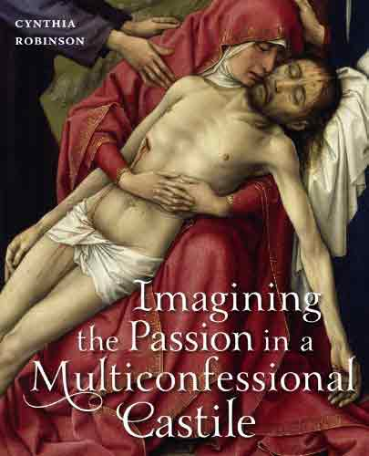Imagining the Passion in a Multiconfessional Castile