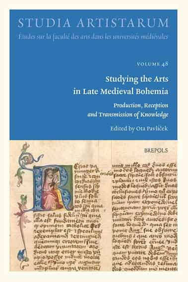 Studying the Arts in Late Medieval Bohemia: Production, Reception and Transmission of Knowledge