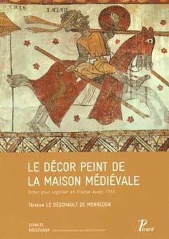 Le décor peint de la maison médiévale. Orner pour signifier en France avant 1350