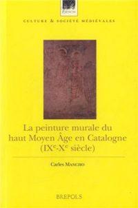 La peinture murale du haut Moyen Âge en Catalogne (IX-X siècle)