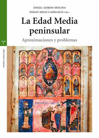 La Edad Media peninsular: Aproximaciones y problemas